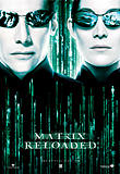 [Matrix Reloaded-filmens affisch.]